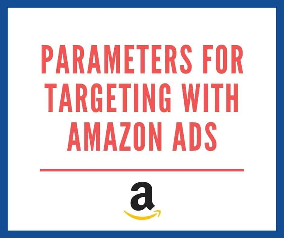 Parameters for targeting with Amazon Ads