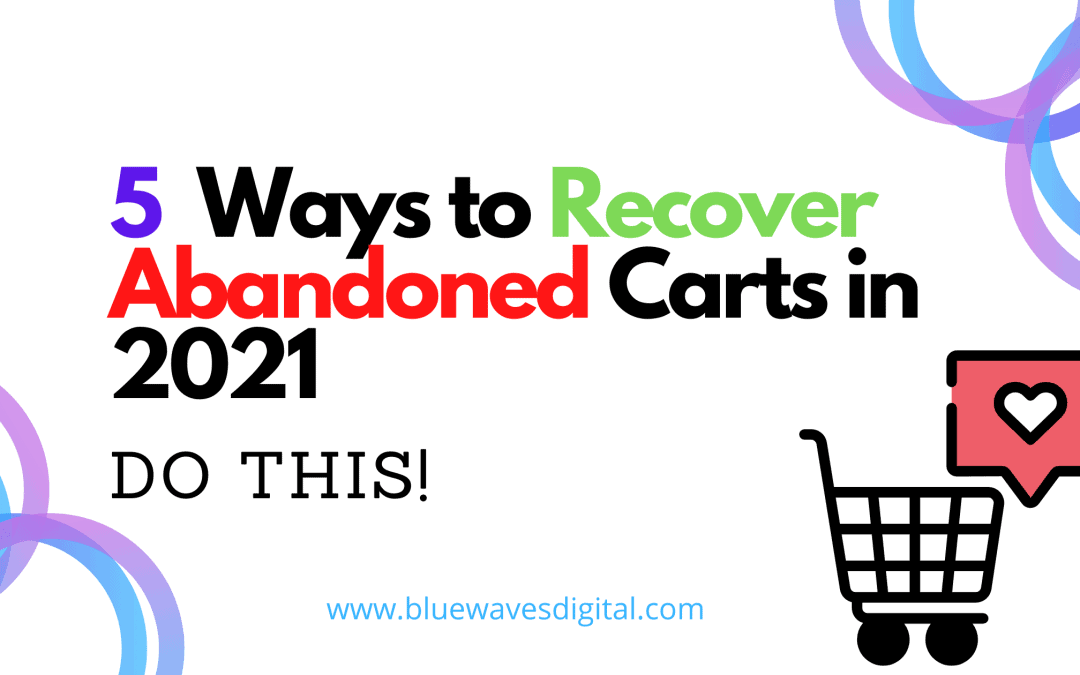 Abandoned checkouts – 5 Ways to recover them in 2021