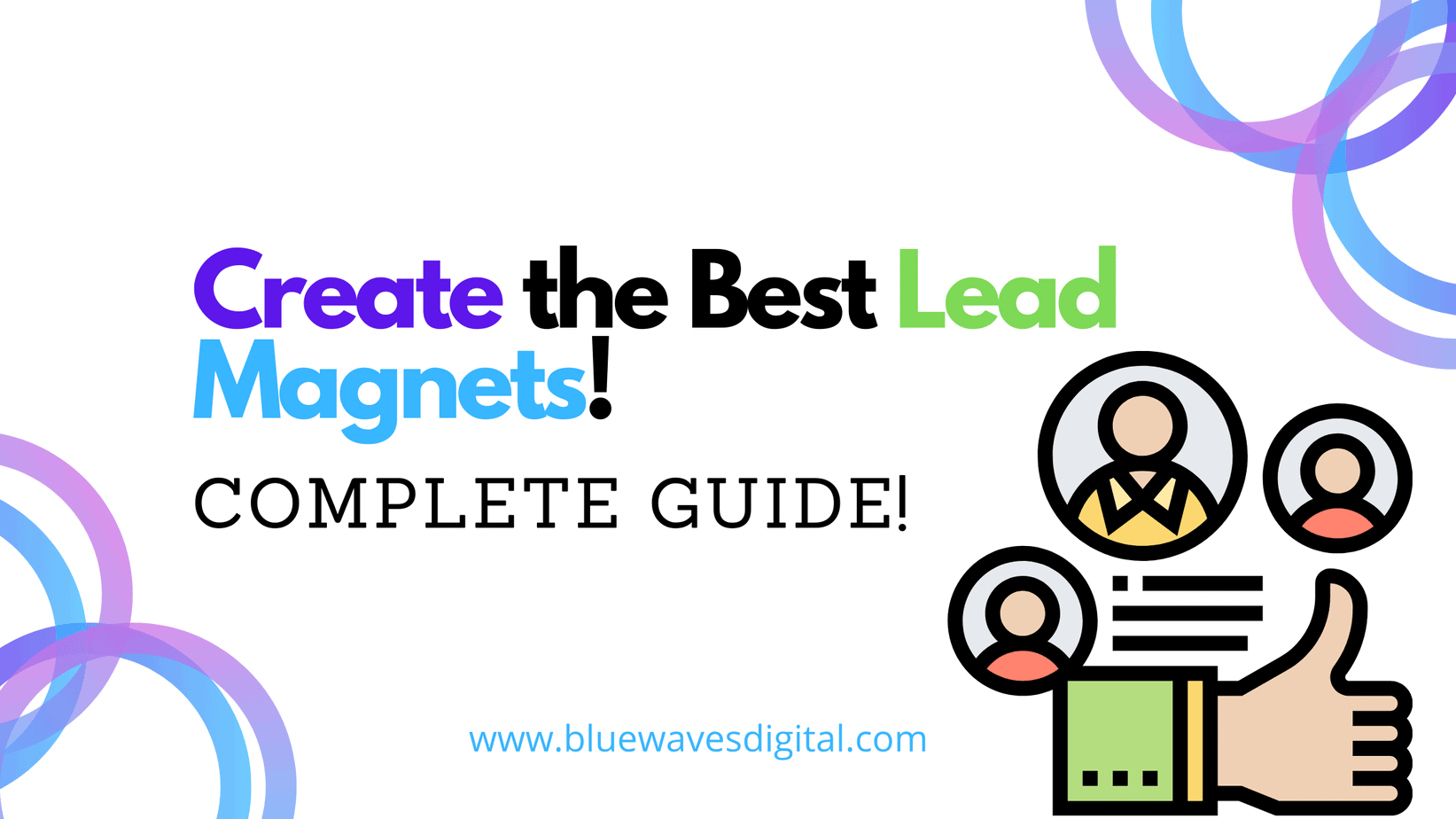 Lead Magnets - What They Are And How To Create Them Fast