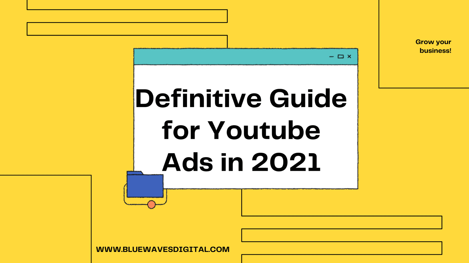 YouTube Ads - The Definitive Guide For 2021
