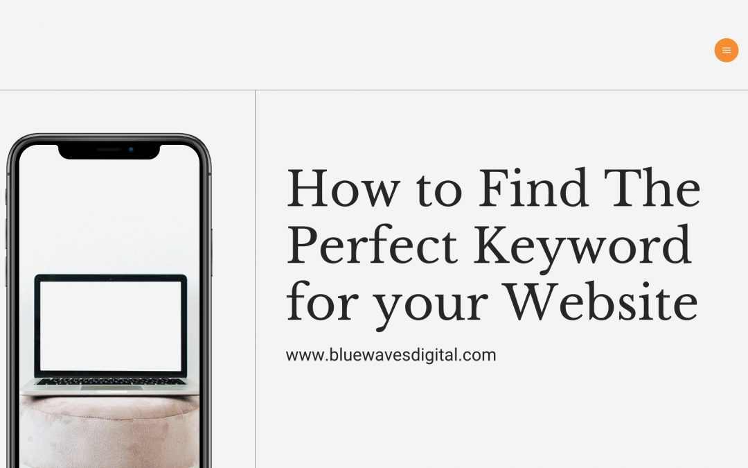 Keyword Research – How to Find the Perfect Keyword for Your Website