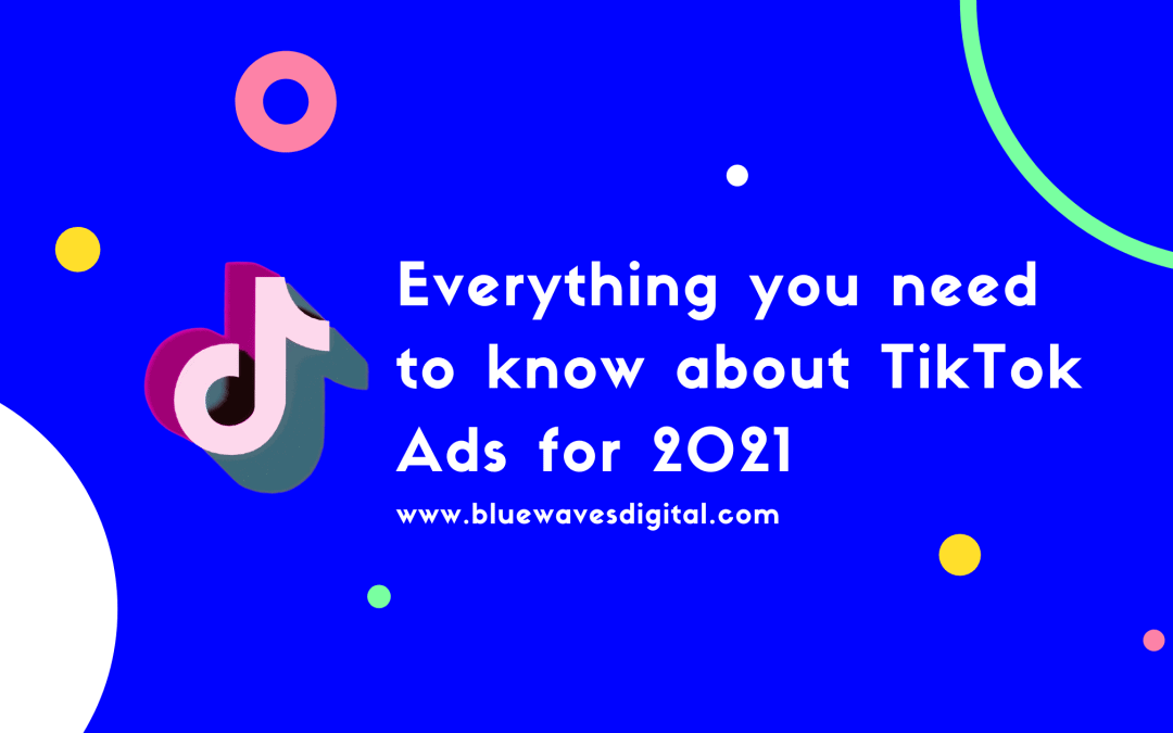 TikTok Ads – Everything You Need To Know For 2021