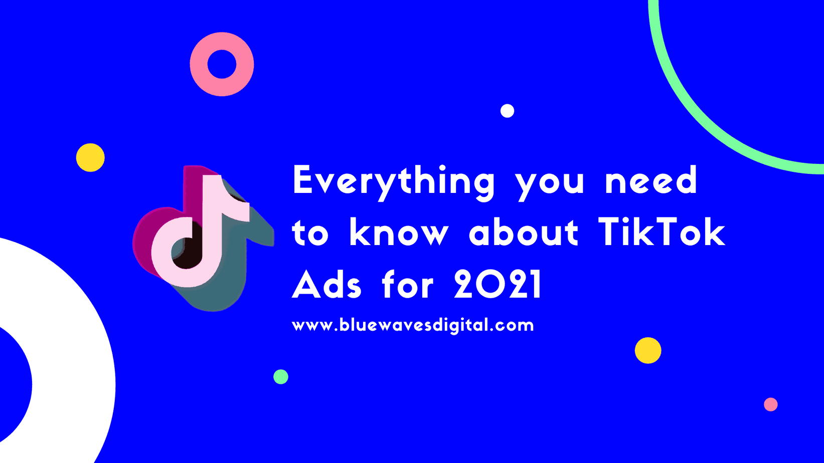 TikTok Ads - Everything You Need To Know For 2021