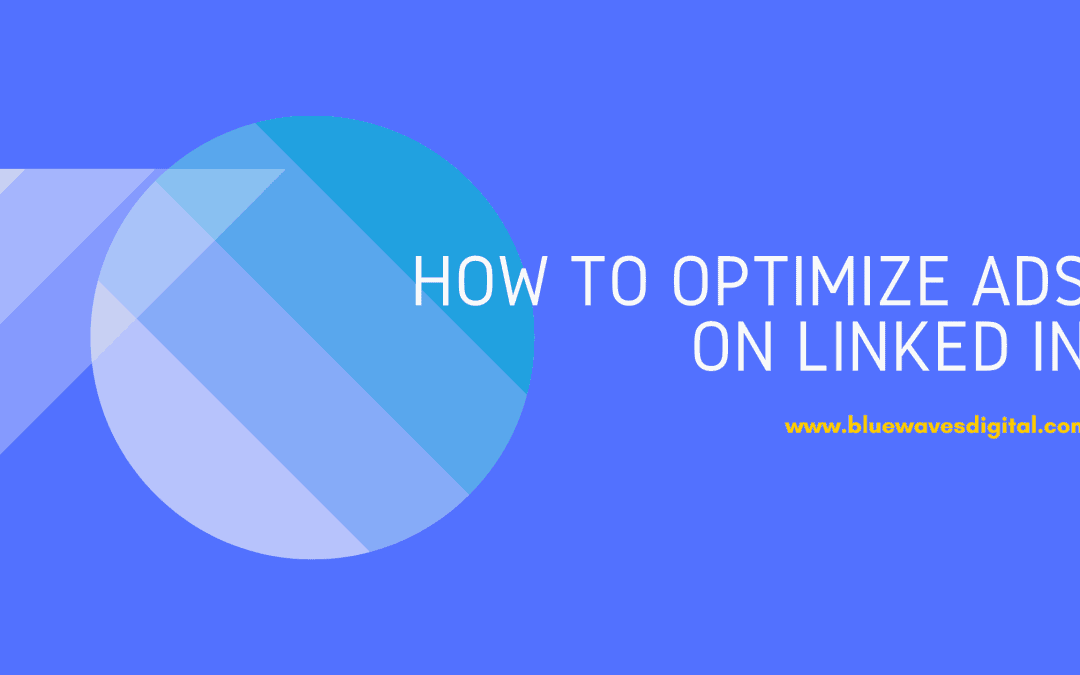LinkedIn Ads – How to Optimize Your Ads on This Platform