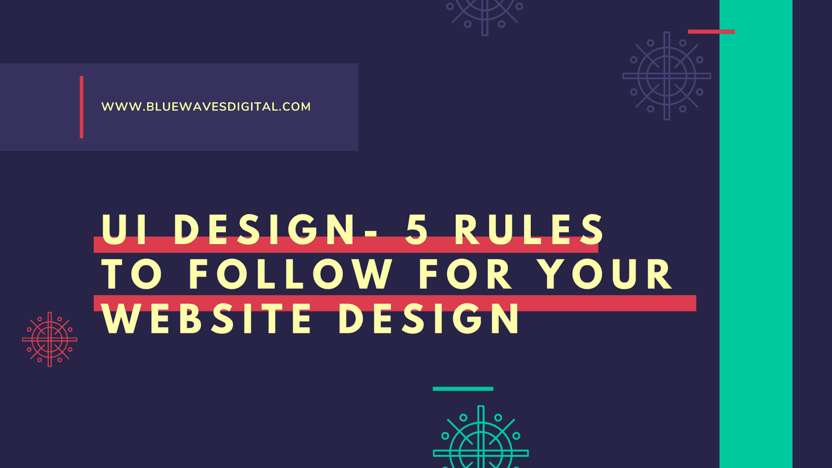 UI Design - 5 Rules to Follow on Your Website's Design