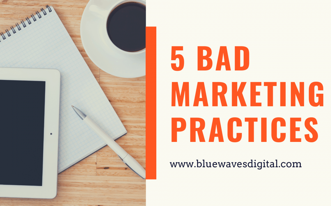 5 Bad Marketing Practices That Can Hurt Your Business In The Long Run