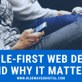 Mobile-First Web Design and Why It Matters