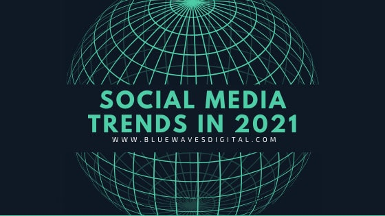 5 Social Media Trends In 2021 That You Should Keep An Eye On