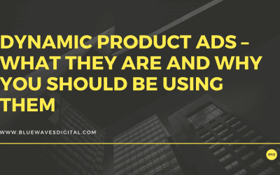 Dynamic Product Ads – What They Are And Why You Should Be Using Them