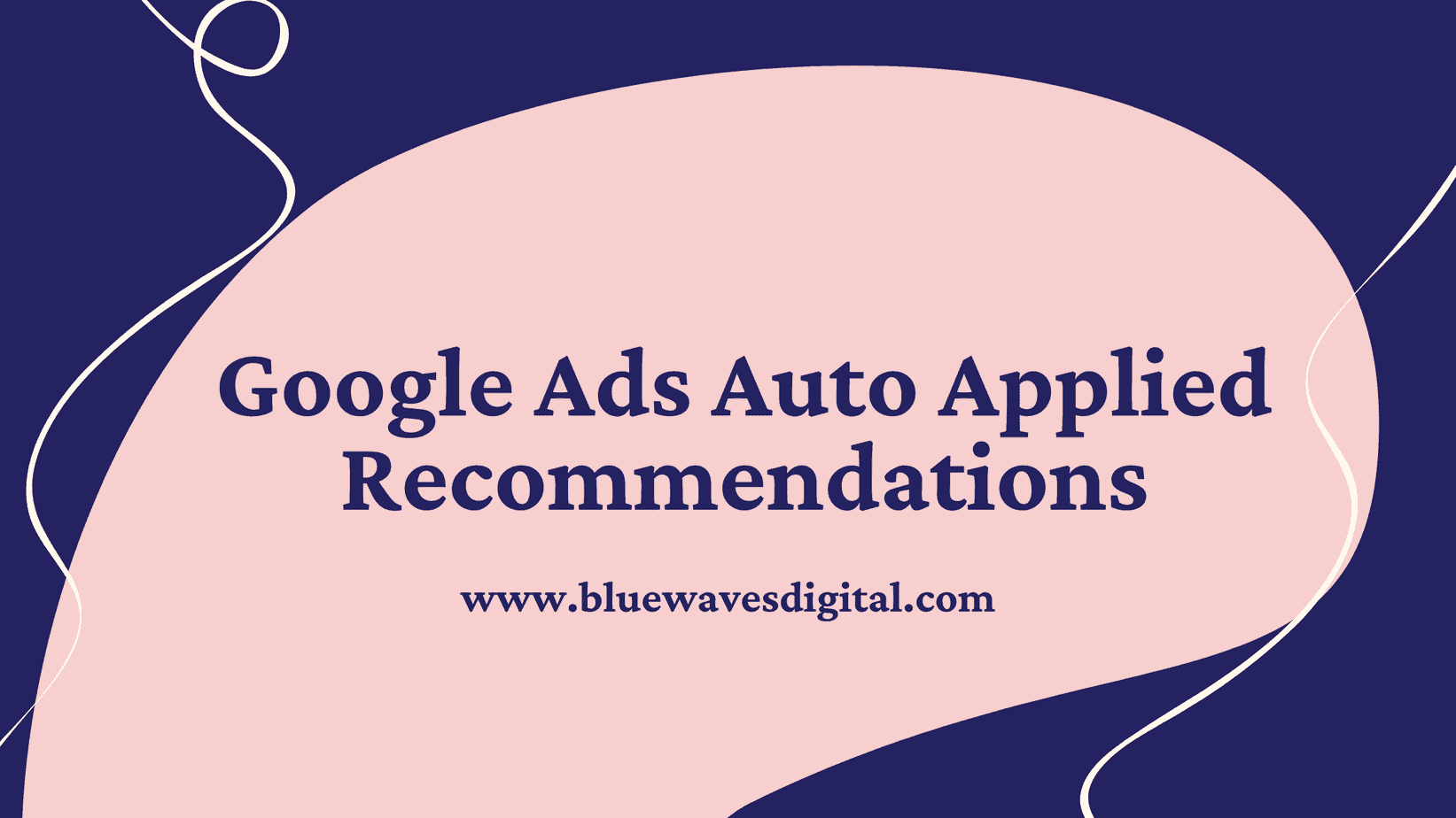Google Ads Auto Applied Recommendations - Here Is How You Can Use It
