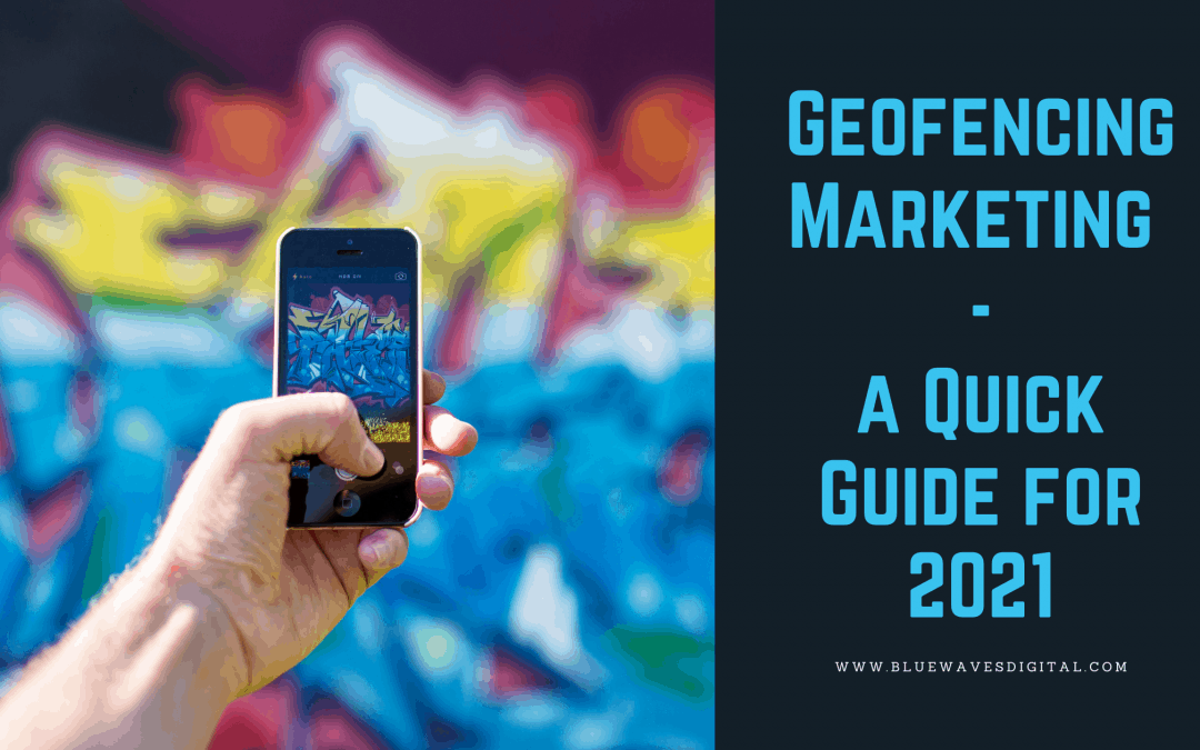 Geofencing Marketing - a Quick Guide for 2021