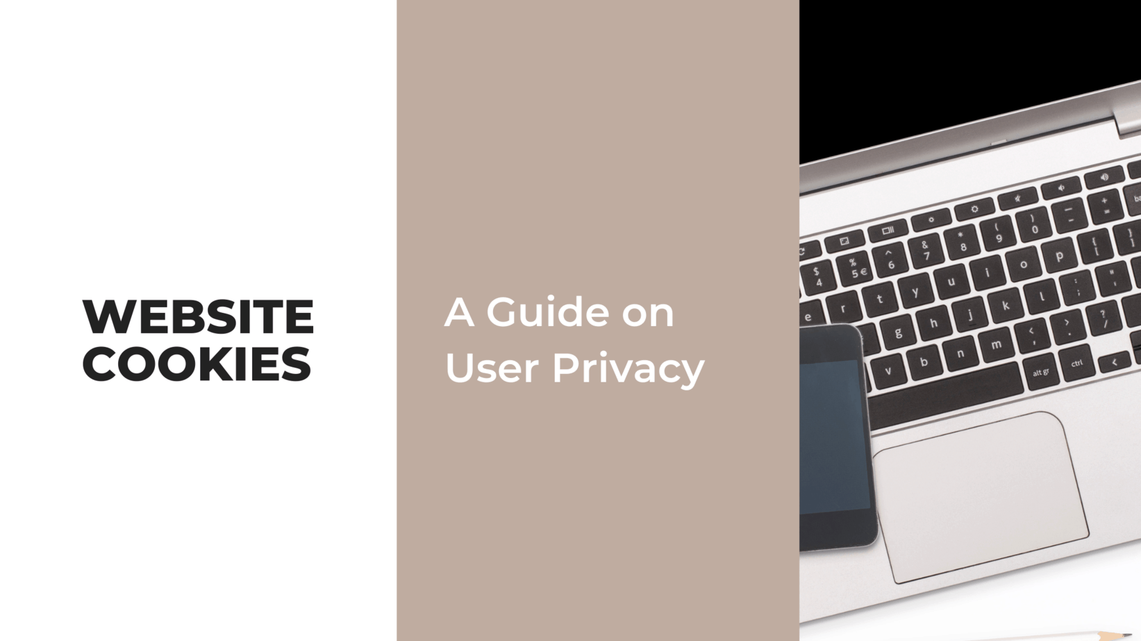 Website Cookies – A Guide on User Privacy