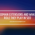 Domain Extensions and What Role They Play in SEO