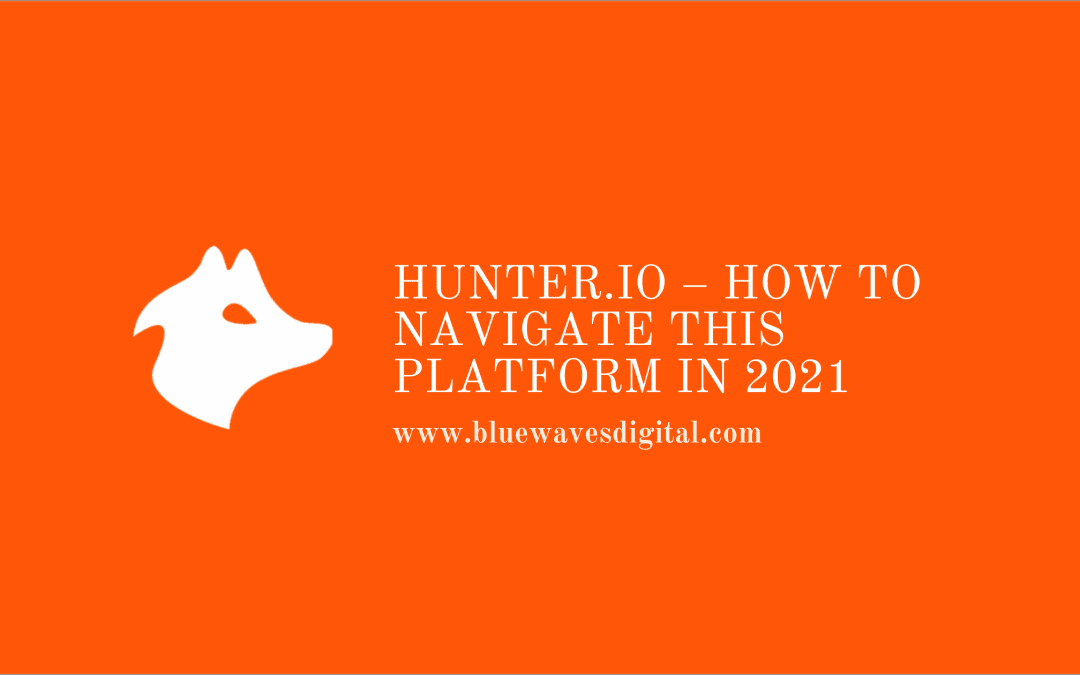 Hunter.IO – How To Navigate This Platform In 2021