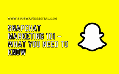 Snapchat Marketing 101 – What You Need To Know