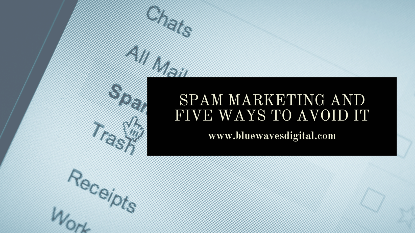 Spam Marketing And Five Ways to Avoid It