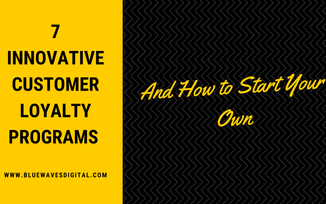 7 Innovative Customer Loyalty Programs (And How to Start Your Own)