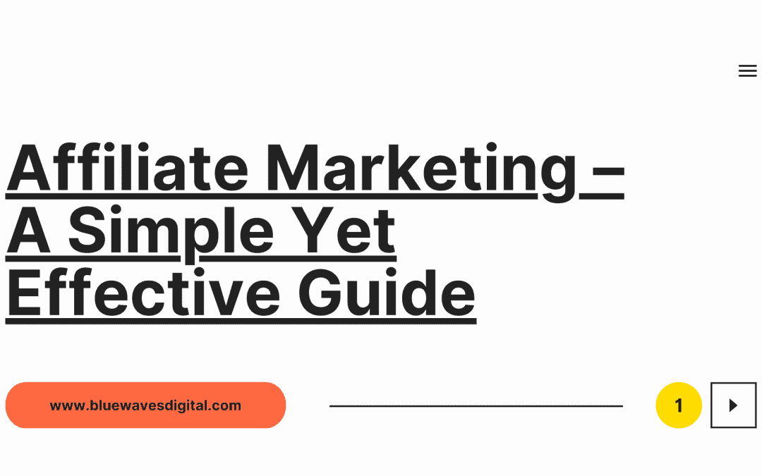 Affiliate Marketing – A Simple Yet Effective Guide