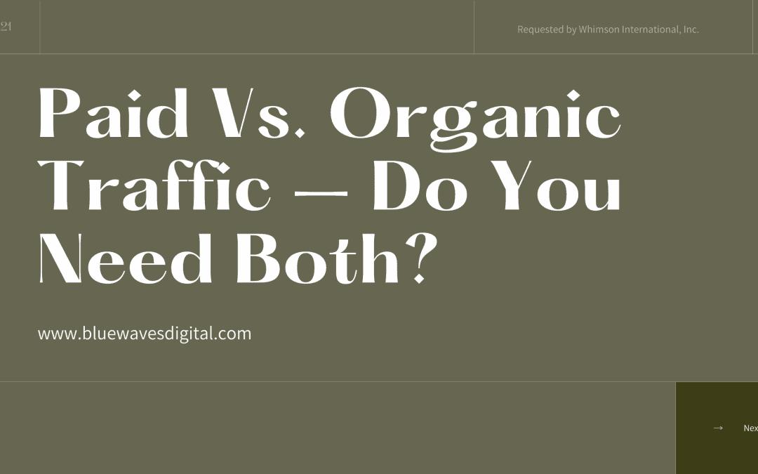 Paid Vs. Organic Traffic – Do You Need Both?