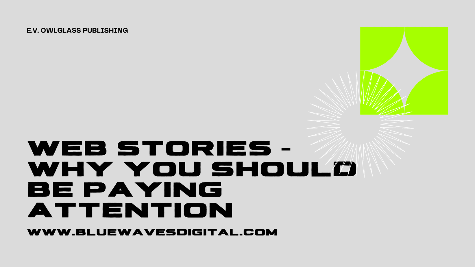 Web Stories – Why You Should Be Paying Attention