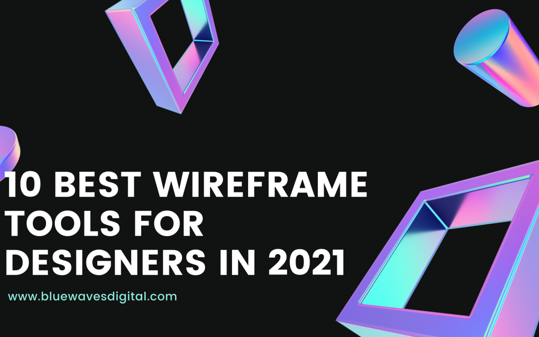 10 Best Wireframe Tools for Designers in 2021