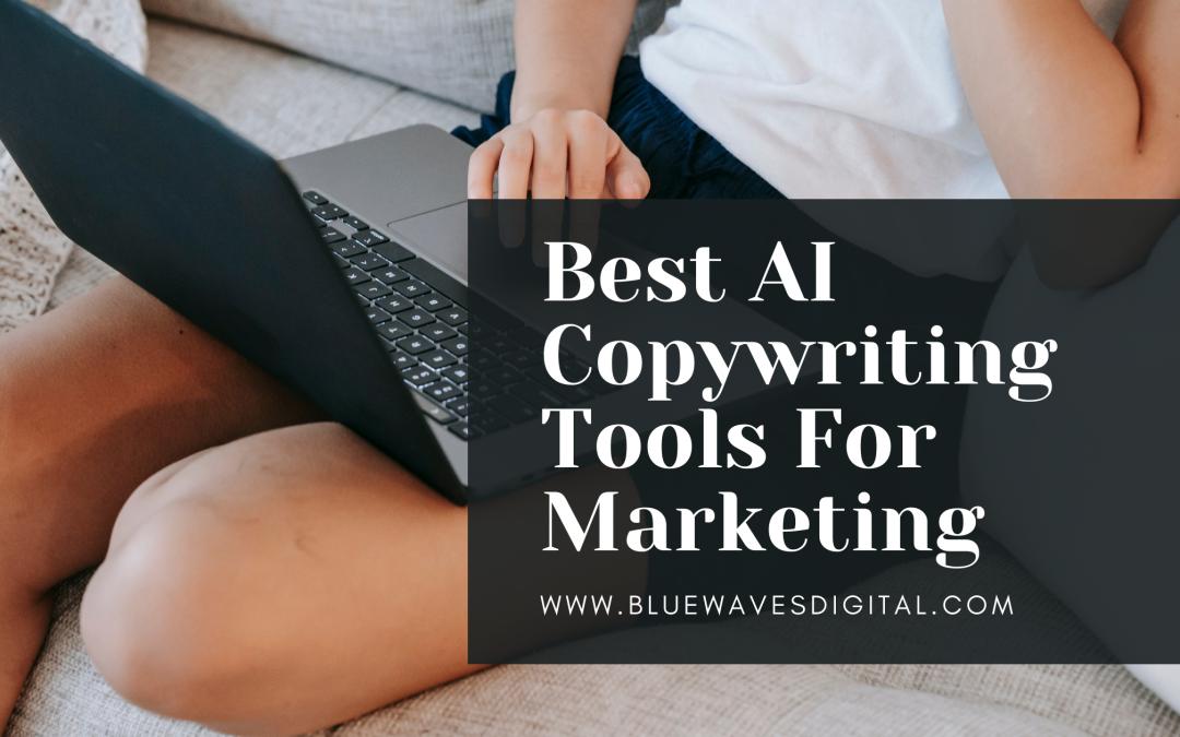 Best AI Copywriting Tools For Marketing