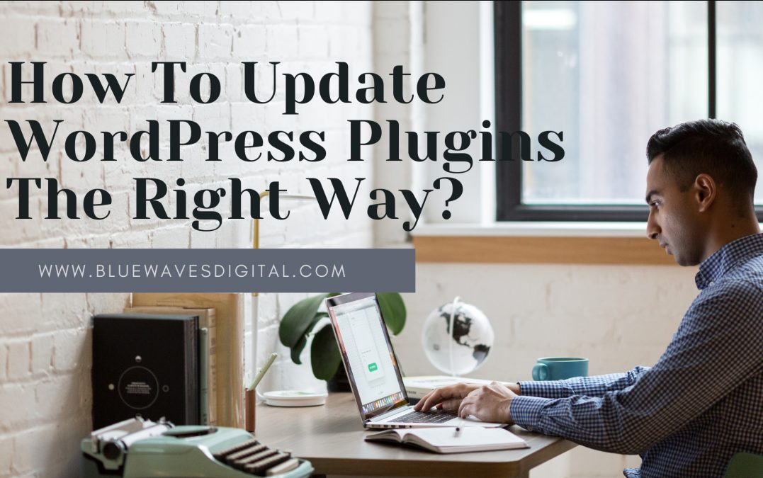 How To Update WordPress Plugins The Right Way?