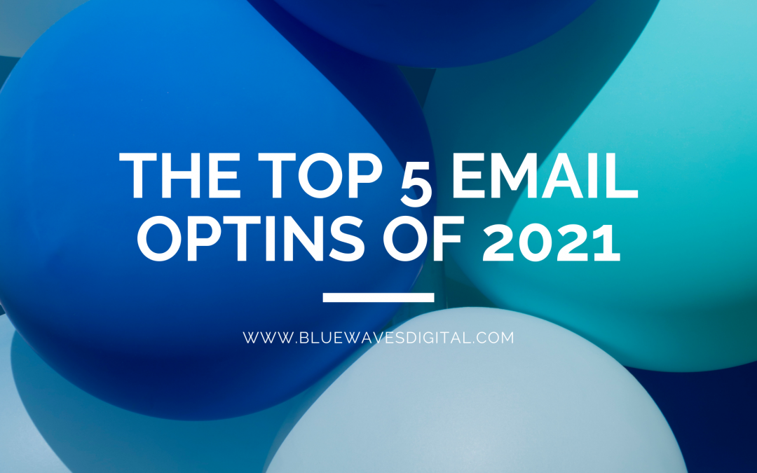 The Top 5 Email Optins Of 2021