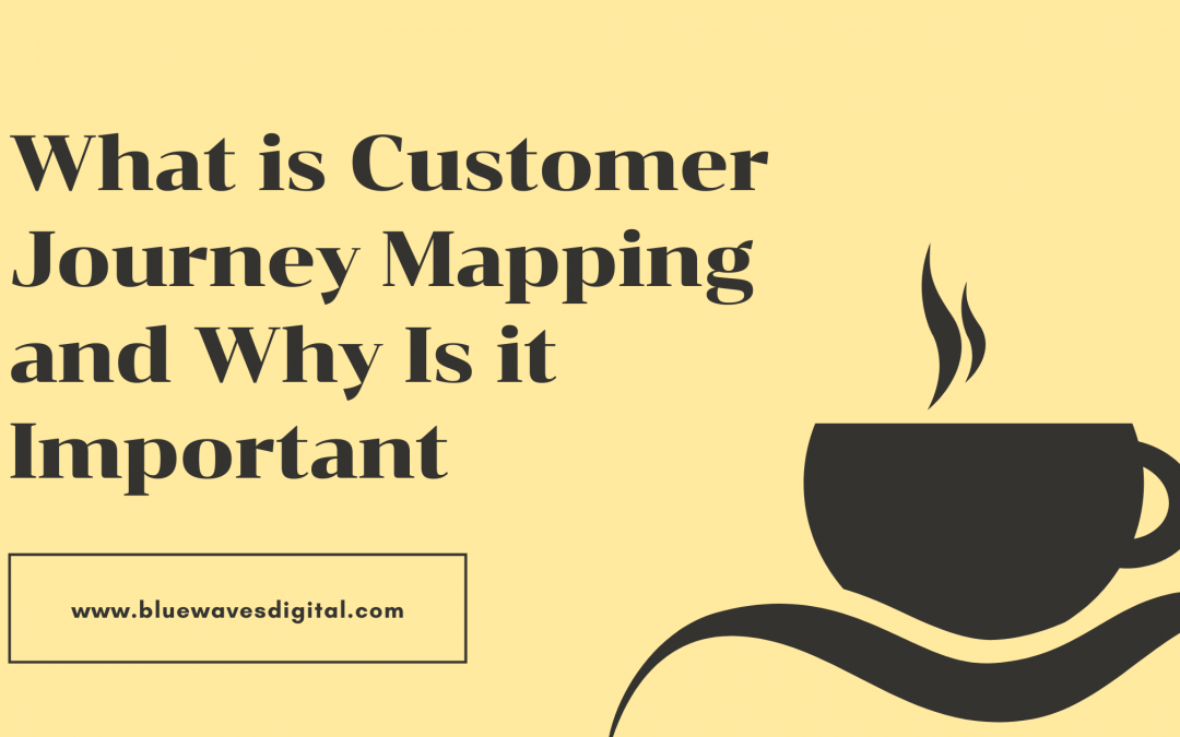 What is Customer Journey Mapping and Why Is it Important?