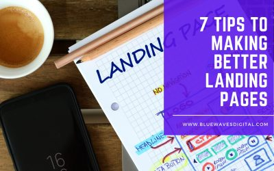 7 Tips to Making Better Landing Pages