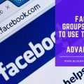 Facebook Groups – How to Use Them to Your Advantage?