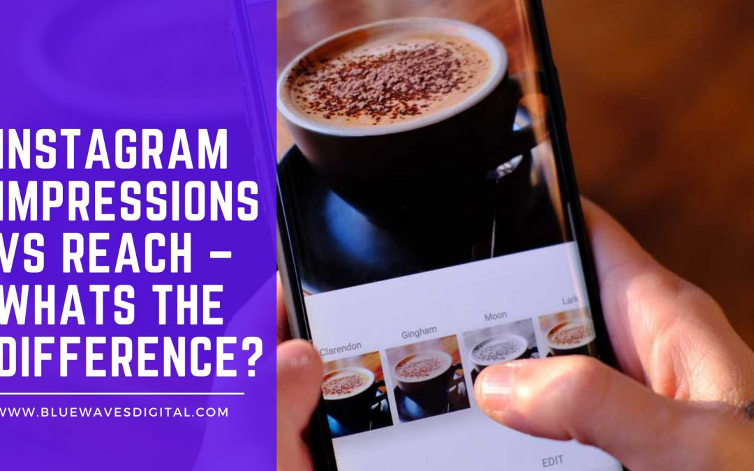 Instagram Impressions Vs Reach – Whats the Difference?