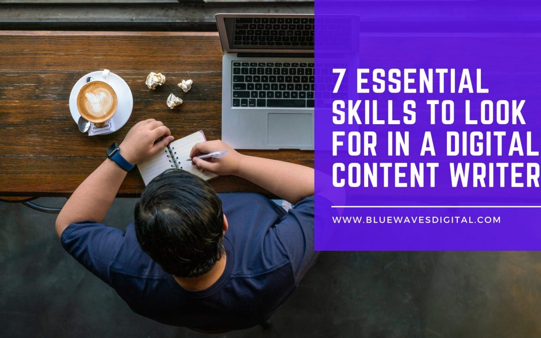 7 Essential Skills to Look for in a Digital Content Writer