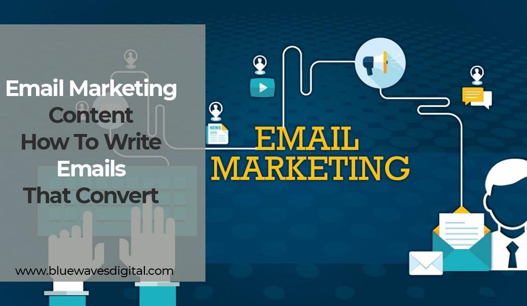 Email Marketing Content – How To Write Emails That Convert